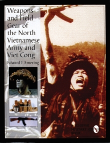 Weapons and Field Gear of the North Vietnamese Army and Viet Cong, Hardback Book