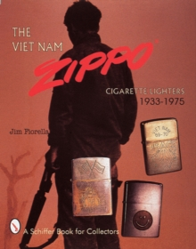 The Viet Nam Zippo (R) : Cigarette Lighters 1933-1975, Hardback Book