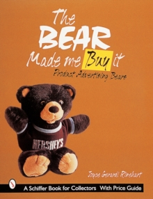 The Bear Made Me Buy It : Product Advertising Bears, Paperback / softback Book