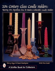20th Century Glass Candle Holders : Roaring '20s, Depression Era, & Modern Collectible Candle Holders, Paperback / softback Book