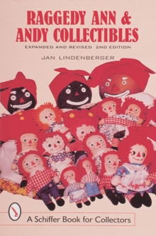 Raggedy Ann and Andy Collectibles : A Handbook and Priceguide, Paperback / softback Book