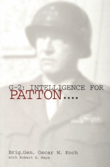 G-2 : Intelligence for Patton, Paperback / softback Book
