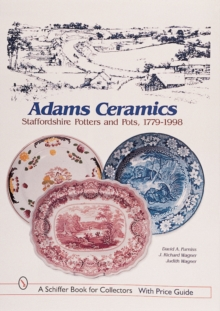 Adams Ceramics : Staffordshire Potters and Pots, 1779-1998, Hardback Book