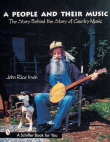 A People and Their Music : The Story Behind the Story of Country Music, Paperback / softback Book