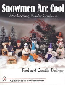 Snowmen Are Cool : Woodcarving Winter Creations, Paperback / softback Book