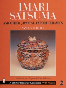 Imari, Satsuma and Other Japanese Export Ceramics, Hardback Book
