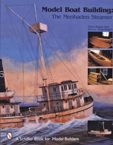 Model Boat Building : The Menhaden Steamer, Paperback Book