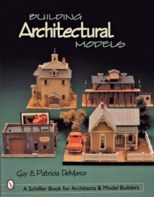 Building Architectural Models, Paperback Book