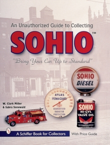 The Unauthorized Guide to Collecting Sohio : Bring Your Car Up to Standard, Paperback / softback Book