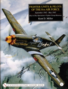 Fighter Units & Pilots of the 8th Air Force September 1942 - May 1945 : Volume 1 Day-to-Day Operations - Fighter Group Histories, Hardback Book