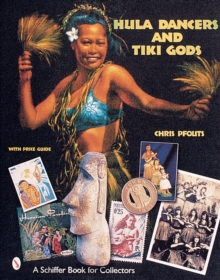 Hula Dancers and Tiki Gods, Hardback Book