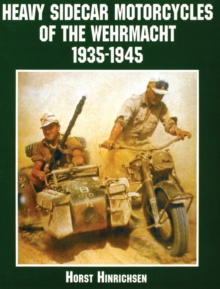 Heavy Sidecar Motorcycles of the Wehrmacht, Paperback / softback Book