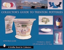 Collectoras Guide to Trenton Potteries, Hardback Book
