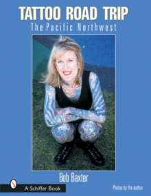 Tattoo Road Trip : The Pacific Northwest, Hardback Book