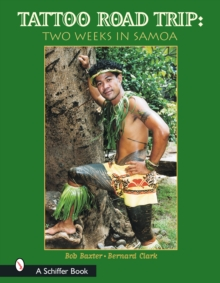 Tattoo Road Trip : Two Weeks in Samoa, Hardback Book