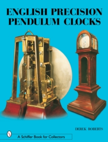 English Precision Pendulum Clocks, Hardback Book