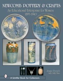 Newcomb Pottery & Crafts : An Educational Enterprise for Women, 1895-1940, Hardback Book