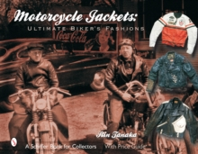 Motorcycle Jackets : Ultimate Bikers' Fashions, Hardback Book