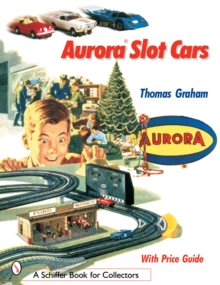 Aurora Slot Cars, Paperback / softback Book