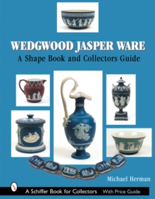 Wedgwood Jasper Ware : A Shape Book and Collectors Guide, Hardback Book