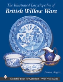 Illustrated Encyclopedia of British Willow Ware, Hardback Book