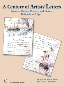 A Century of Artist Letters : Notes to Family, Friends, & Dealers: Delacroix to Leger, Hardback Book