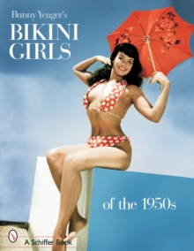 Bunny Yeager's Bikini Girls of the 1950s, Paperback / softback Book