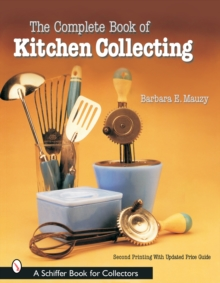 The Complete Book of Kitchen Collecting, Paperback / softback Book