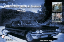 Architecture Tours L.A. Guidebook: Silver Lake, Paperback / softback Book
