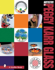 The Artistry of Peggy Karr Glass, Hardback Book