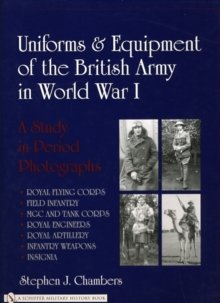 Uniforms & Equipment of the British Army in World War I : A Study in Period Photographs, Hardback Book