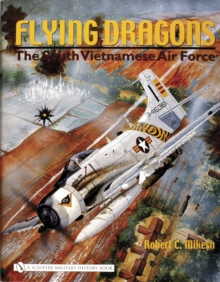 Flying Dragons : The South Vietnamese Air Force, Hardback Book