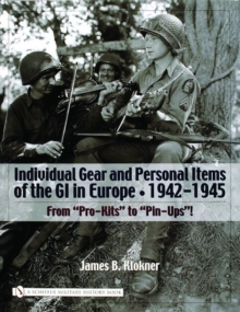 Individual Gear and Personal Items of the GI in Eure: 1942-1945, Hardback Book