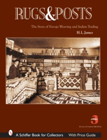 Rugs and Posts : The Story of Navajo Weaving and the Role of the Indian Trader, Paperback / softback Book
