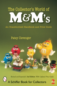 Collector's World of M&M's: An Unauthorized Handbook and Price Guide, Paperback / softback Book