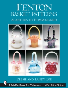 Fenton Basket Patterns : Acanthus to Hummingbird, Hardback Book