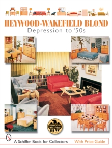 Heywood-Wakefield Blond : Depression to '50s, Paperback / softback Book