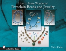 How to Make Wonderful Porcelain Beads and Jewelry, Paperback / softback Book