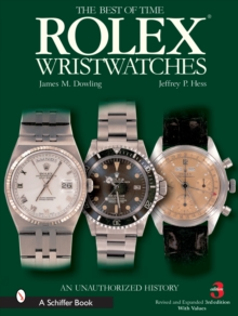 Rolex Wristwatches : An Unauthorized History, Hardback Book