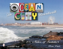The Ocean City Boardwalk : Two-and-a-Half Miles of Summer, Hardback Book