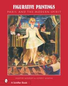 Figurative Paintings : Paris & The Modern Spirit, Hardback Book