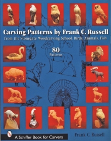 Carving Patterns by Frank C. Russell : From the Stonegate Woodcarving School - Birds, Animals, Fish, Paperback Book