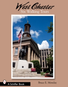 West Chester : Six Walking Tours, Paperback / softback Book