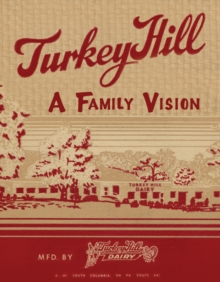 Turkey Hill -- A Family Vision : A Family Vision, Paperback / softback Book