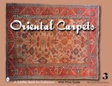 The Illustrated Buyer's Guide to Oriental Carpets, Hardback Book