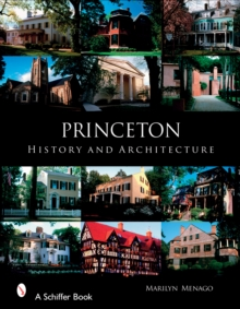 Princeton : History and Architecture, Hardback Book