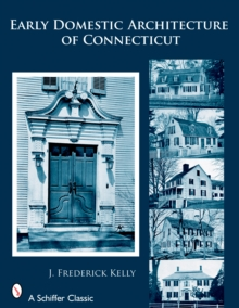 Early Domestic Architecture of Connecticut, Paperback / softback Book