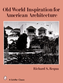 Old World Inspiration for American Architecture, Hardback Book