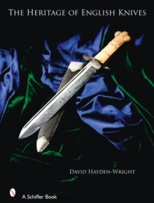 The Heritage of English Knives, Hardback Book
