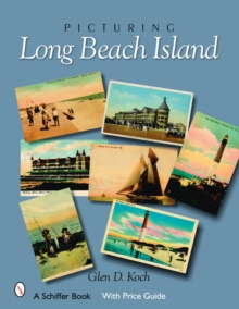 Picturing Long Beach Island, New Jersey, Hardback Book
